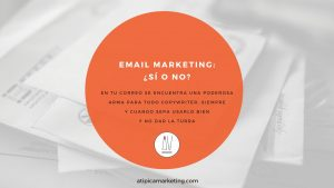 Email marketing si o no