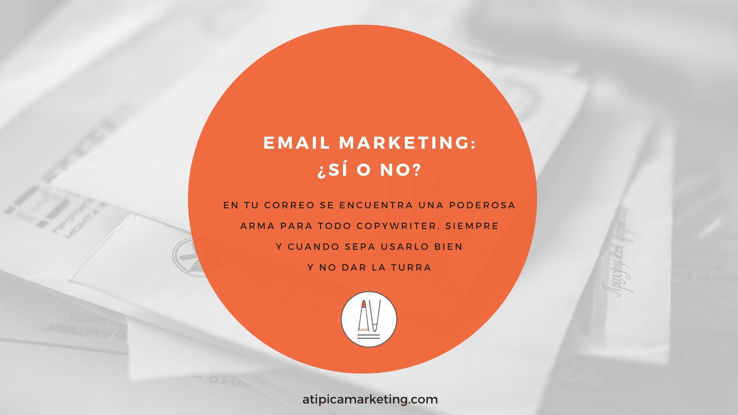 Email marketing si o no